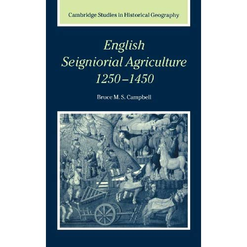 English Seigniorial Agriculture, 12501450 (Cambridge Studies in Historical Geography)