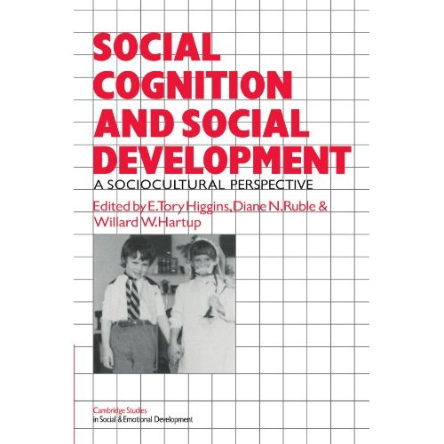 Social Cognition and Social Development: A Sociocultural Perspective (Cambridge Studies in Social and Emotional Development)