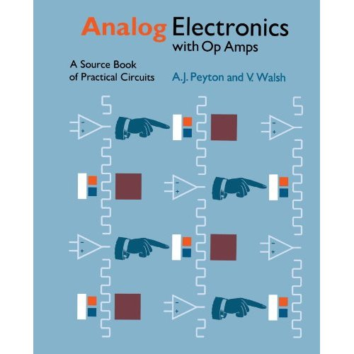 Analog Electronics with Op Amps: A Source Book of Practical Circuits (Electronics Texts for Engineers and Scientists)