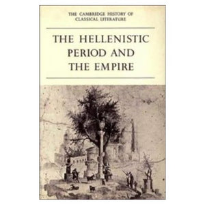 The Cambridge History of Classical Literature: Volume 1, Greek Literature, Part 4, The Hellenistic Period and the Empire: Greek Literature v. 1