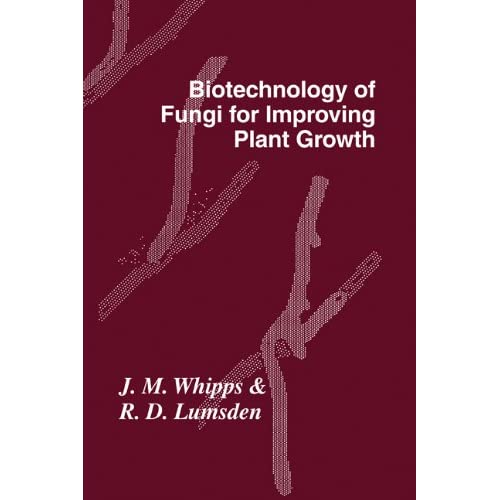 Biotechnology of Fungi for Improving Plant Growth (British Mycological Society Symposia)