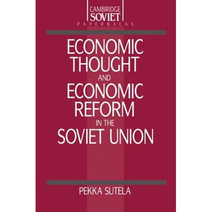 Economic Thought and Economic Reform in the Soviet Union (Cambridge Russian Paperbacks)