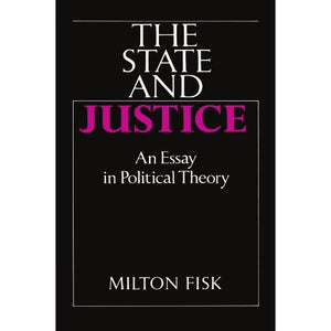 The State and Justice: An Essay in Political Theory