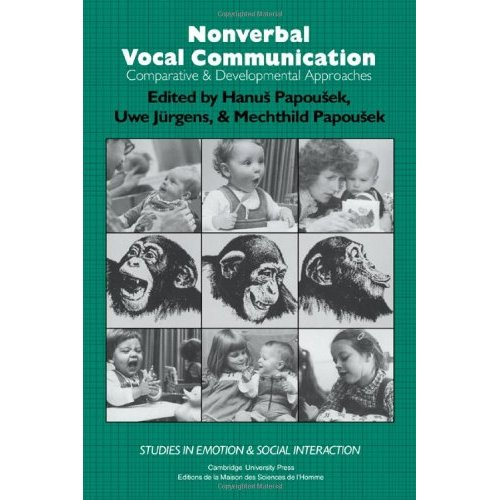 Nonverbal Vocal Communication: Comparative and Developmental Approaches (Studies in Emotion and Social Interaction)