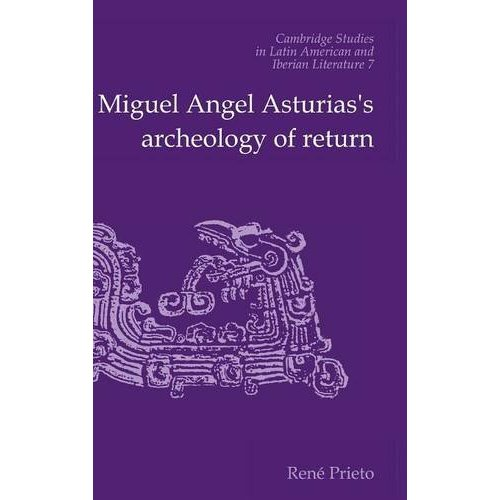 Miguel Angel Asturias's Archeology of Return