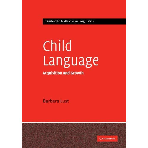 Child Language: Acquisition And Growth (Cambridge Textbooks in Linguistics)