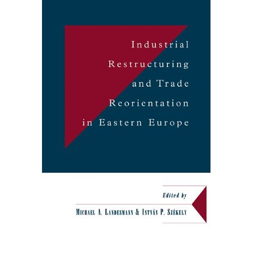 Industrial Restructuring and Trade Reorientation in Eastern Europe