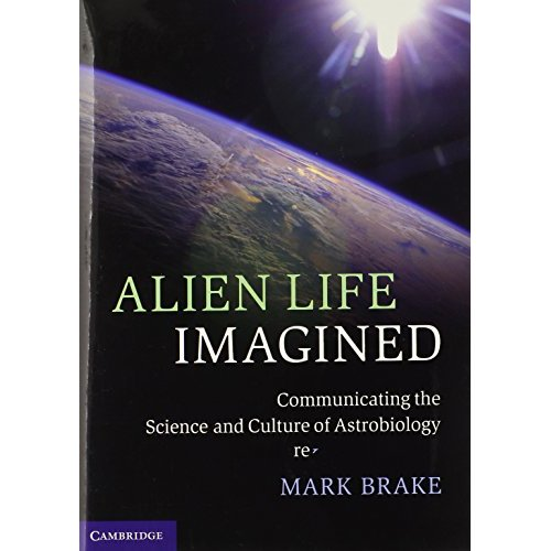 Alien Life Imagined: Communicating the Science and Culture of Astrobiology