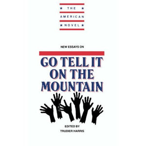 New Essays on Go Tell It on the Mountain (The American Novel)