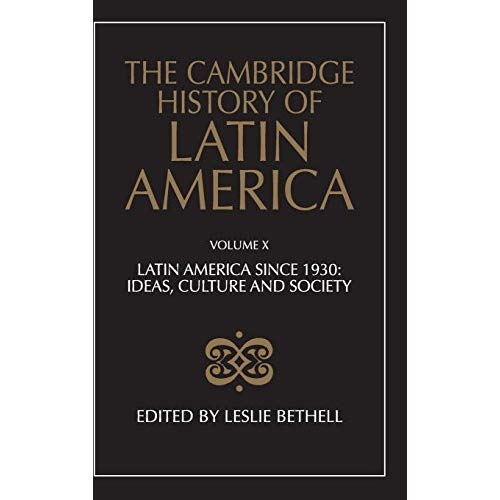 The Cambridge History of Latin America: Volume 10