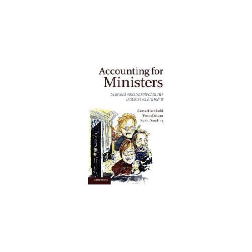 Accounting for Ministers: Scandal and Survival in British Government 1945–2007