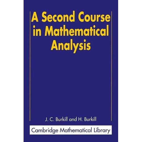 A Second Course in Mathematical Analysis (Cambridge Mathematical Library)