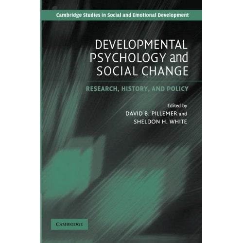Developmental Psychology and Social Change: Research, History and Policy (Cambridge Studies in Social and Emotional Development)