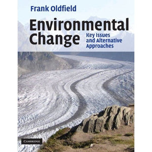 Environmental Change: Key Issues and Alternative Approaches: Key Issues and Alternative Perspectives