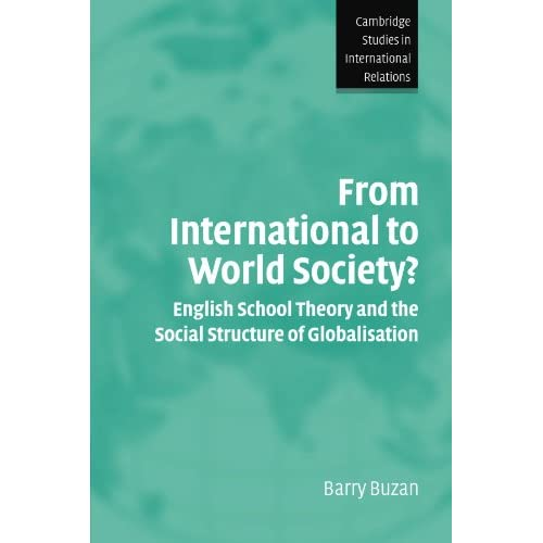 From International to World Society?: English School Theory and the Social Structure of Globalisation: 95 (Cambridge Studies in International Relations)