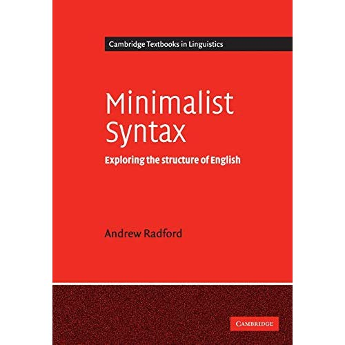 Minimalist Syntax: Exploring the Structure of English