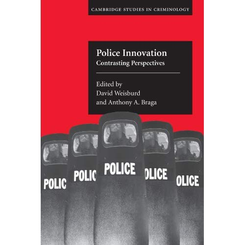 Police Innovation: Contrasting Perspectives (Cambridge Studies in Criminology)