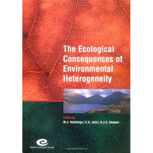 The Ecological Consequences of Environmental Heterogeneity: 40th Symposium of the British Ecological Society (Symposia of the British Ecological Society)