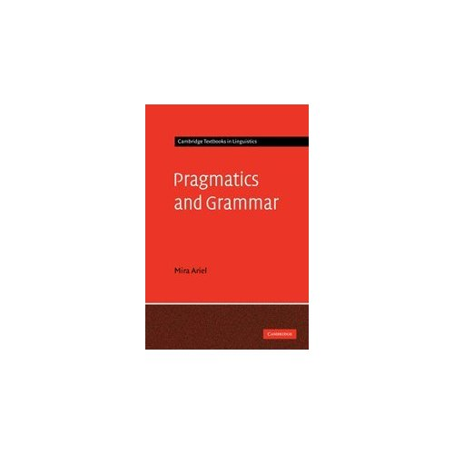 Pragmatics and Grammar (Cambridge Textbooks in Linguistics)