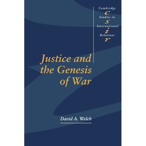 Justice and the Genesis of War (Cambridge Studies in International Relations)