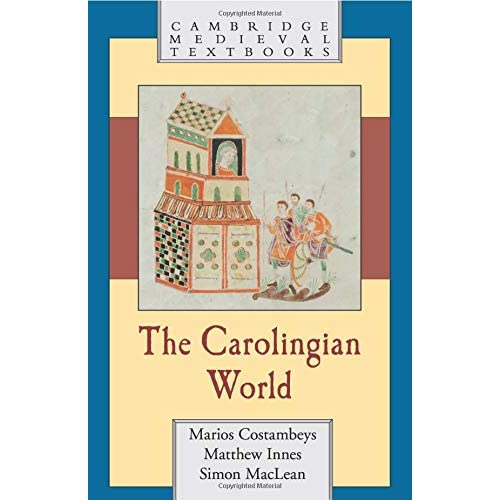 The Carolingian World (Cambridge Medieval Textbooks)