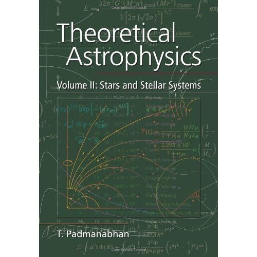 2: Theoretical Astrophysics: Stars and Stellar Systems Vol 2 (Theoretical Astrophysics (Paperback))