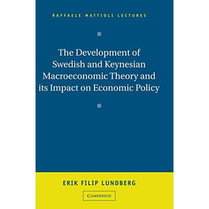 The Development of Swedish and Keynesian Macroeconomic Theory and its Impact on Economic Policy