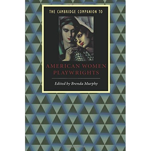 The Cambridge Companion to American Women Playwrights (Cambridge Companions to Literature)