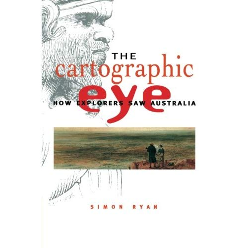 The Cartographic Eye: How Explorers Saw Australia