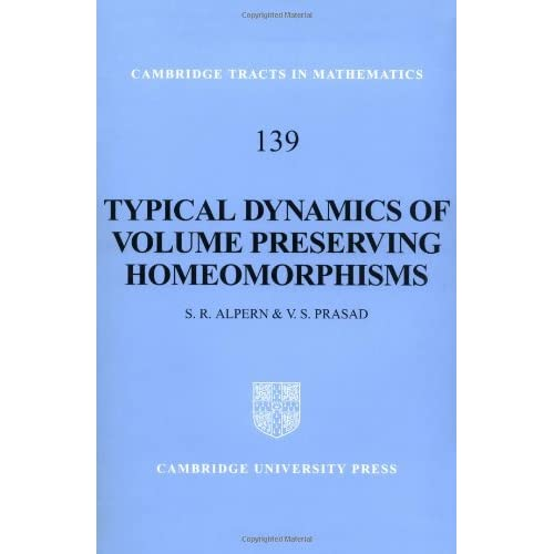 Typical Dynamics of Volume Preserving Homeomorphisms (Cambridge Tracts in Mathematics)