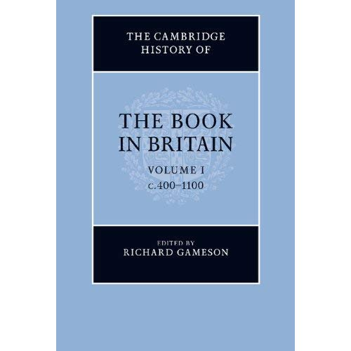 The Cambridge History of the Book in Britain: Volume 1
