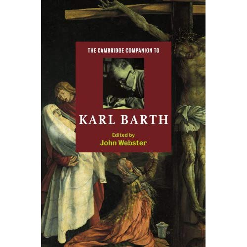 The Cambridge Companion to Karl Barth (Cambridge Companions to Religion)