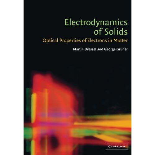 Electrodynamics of Solids: Optical Properties of Electrons in Matter