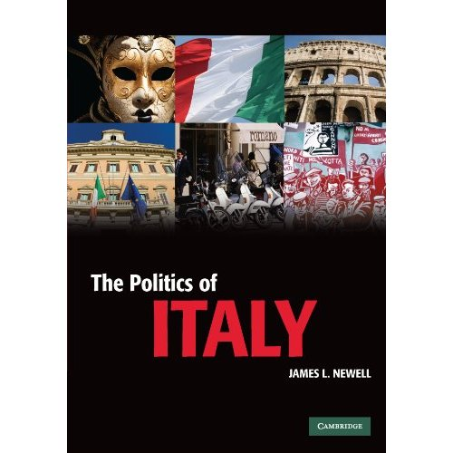 The Politics of Italy: Governance In A Normal Country (Cambridge Textbooks in Comparative Politics)