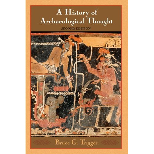 A History of Archaeological Thought: Second Edition