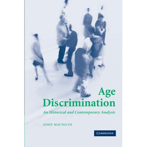 Age Discrimination: An Historical and Contemporary Analysis