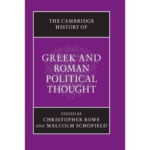The Cambridge History of Greek and Roman Political Thought (The Cambridge History of Political Thought)