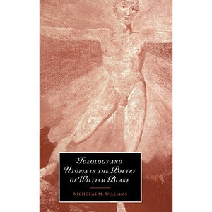 Ideology and Utopia in the Poetry of William Blake