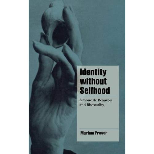 Identity without Selfhood: Simone de Beauvoir and Bisexuality (Cambridge Cultural Social Studies)
