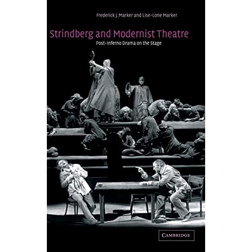Strindberg and Modernist Theatre: Post-Inferno Drama on the Stage