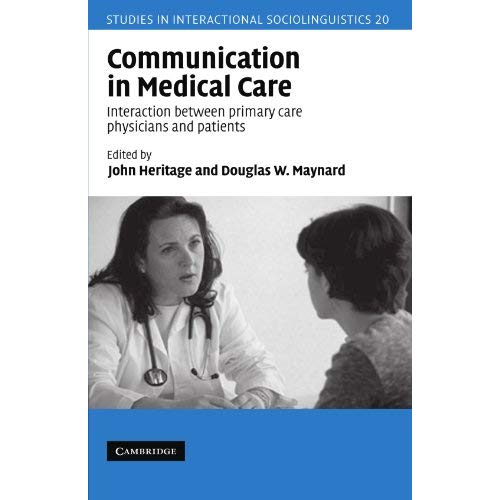 Communication in Medical Care: Interaction Between Primary Care Physicians and Patients (Studies in Interactional Sociolinguistics)