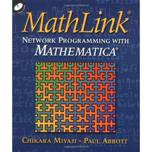 MathLink ® Paperback with CD-ROM: Network Programming with MATHEMATICA ®