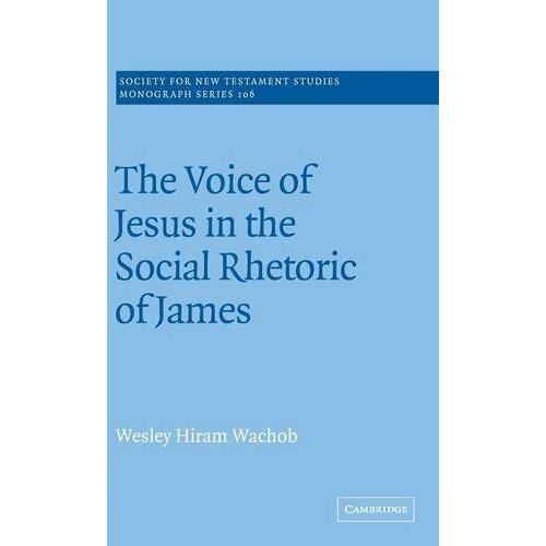The Voice of Jesus in the Social Rhetoric of James
