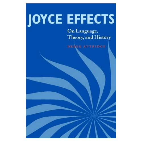 Joyce Effects: On Language, Theory, and History