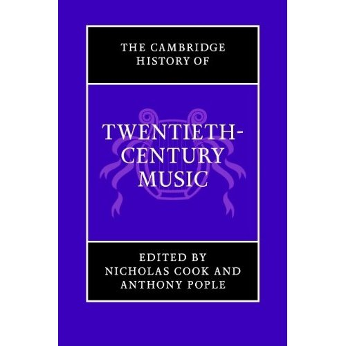 The Cambridge History of Twentieth-Century Music (The Cambridge History of Music)