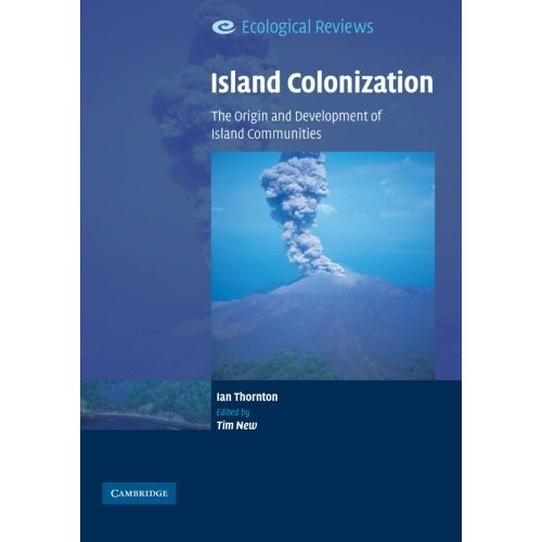 Island Colonization: The Origin and Development of Island Communities (Ecological Reviews)