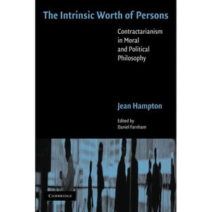 The Intrinsic Worth of Persons: Contractarianism in Moral and Political Philosophy