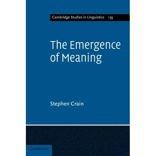 The Emergence of Meaning (Cambridge Studies in Linguistics)