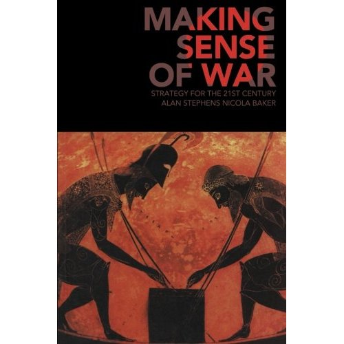 Making Sense of War: Strategy For The 21St Century