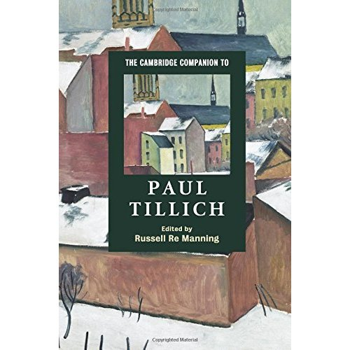 The Cambridge Companion to Paul Tillich (Cambridge Companions to Religion)